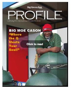 Big Green Egg Profile - Big Moe Cason