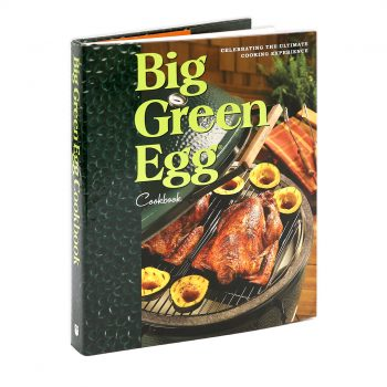 Big Green Egg Cook Book